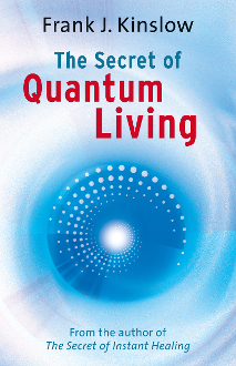 The Secret of Quantum Living Original Version